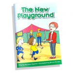 The New Playground - Pat Cronin Foundation Story Book 1